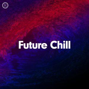 robbins-entertainment-future-chill-playlist