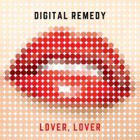 Digital Remedy – Lover, Lover CoverArt
