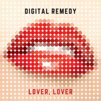 Digital Remedy – Lover, Lover CoverArt